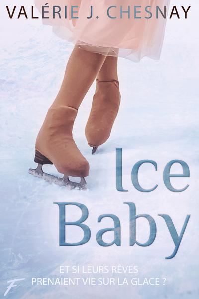 ICE BABY - ET SI LEURS REVES PRENAIENT VIE SUR LA GLACE ?