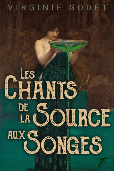 LES CHANTS DE LA SOURCE AUX SONGES