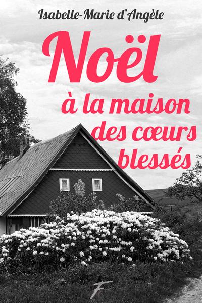 NOEL A LA MAISON DES COEURS BLESSES