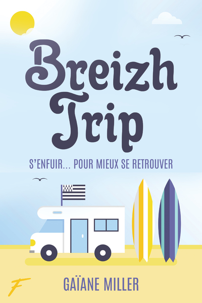 BREIZH TRIP - S'ENFUIR POUR MIEUX SE RETROUVER
