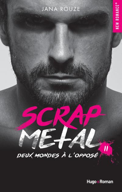 SCRAP METAL - TOME 2 DEUX MONDES A L'OPPOSE