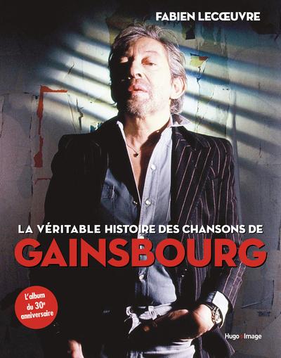 LA VERITABLE HISTOIRE DES CHANSONS DE GAINSBOURG