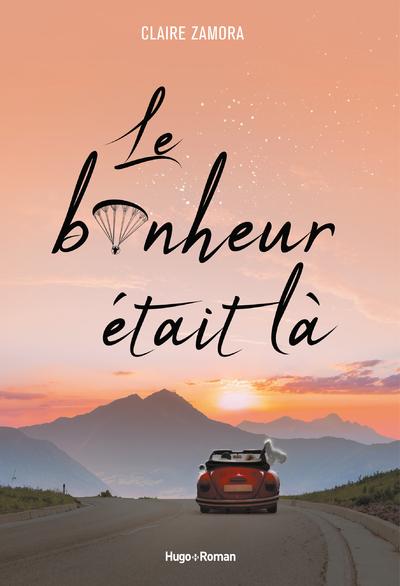 LE BONHEUR ETAIT LA