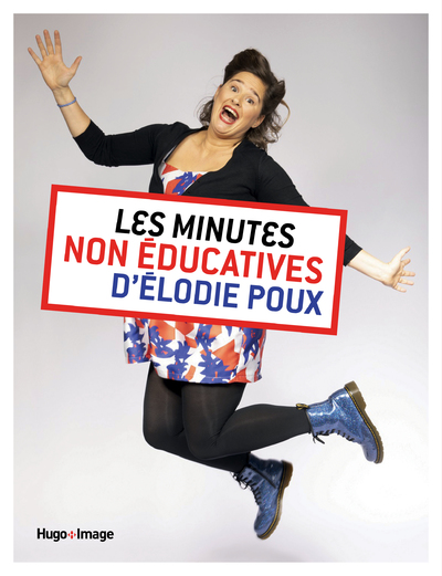 LES MINUTES NON-EDUCATIVES D'ÉLODIE POUX