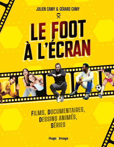 LE FOOT A L'ECRAN - FILMS, DOCUMENTAIRES, DESSINS ANIMES, SERIES