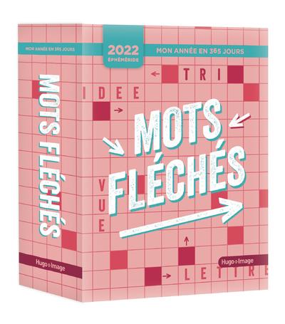 MON ANNEE 365 JOURS - MOTS FLECHES - ÉPHEMERIDES 2022