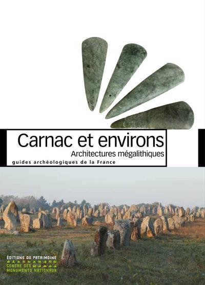 CARNAC ET ENVIRONS. ARCHITECTURES MÉGALITHIQUES