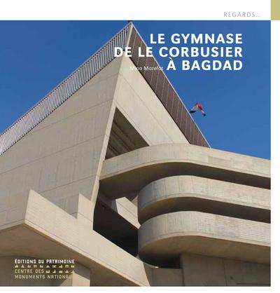 LE GYMNASE DE LE CORBUSIER À BAGDAD (FRANÇAIS)