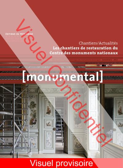 MONUMENTAL 2014/2 - LES CHANTIERS DE RESTAURATION DU CMN
