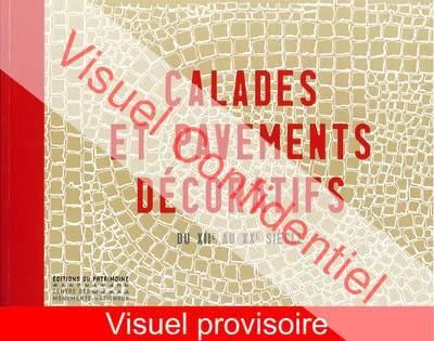 CALADES ET PAVEMENTS DECORATIFS XIIE AU XXE SIECLE