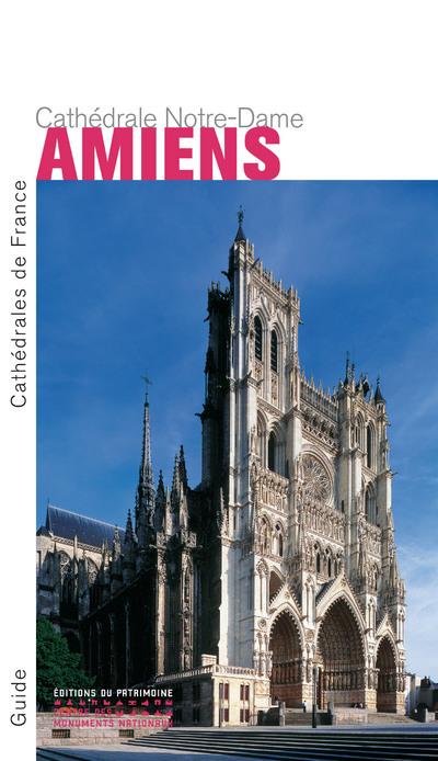 AMIENS. LA CATHEDRALE NOTRE-DAME (NOUVELLE EDITION)