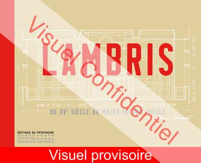 LAMBRIS DU XVÈ AU MILIEU DU XVIIÈ SIÈCLE