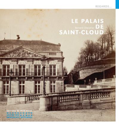LE PALAIS DE SAINT-CLOUD