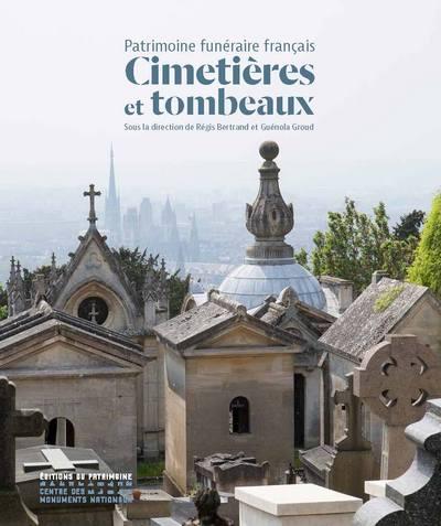 CIMETIERES ET TOMBEAUX : PATRIMOINE FUNERAIRE FRANCAIS