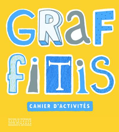 GRAFFITIS - CAHIER D'ACTIVITES