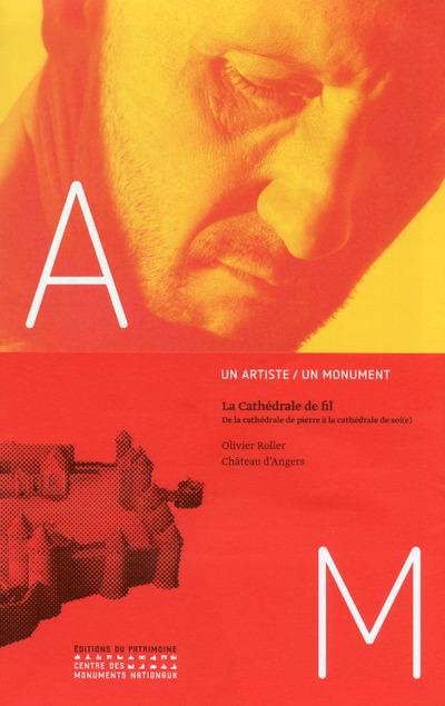 LA CATHEDRALE DE FIL - OLIVIER ROLLER / CHAPELLE DU CHATEAU D'ANGERS
