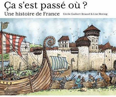 CA S'EST PASSE OU ? UNE HISTOIRE DE FRANCE