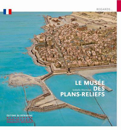 LE MUSEE DES PLANS-RELIEFS
