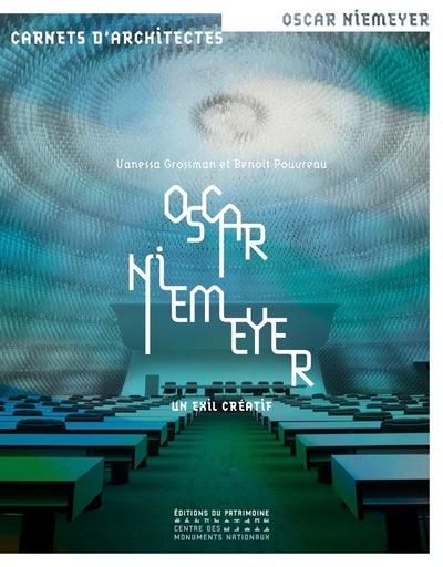 OSCAR NIEMEYER EN FRANCE - UN EXIL CREATIF