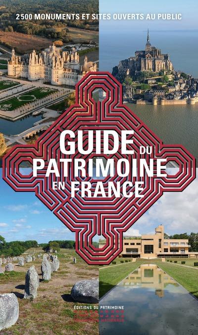LE GUIDE DU PATRIMOINE EN FRANCE - 2 500 MONUMENTSET SITES OUVERTS AU PUBLIC