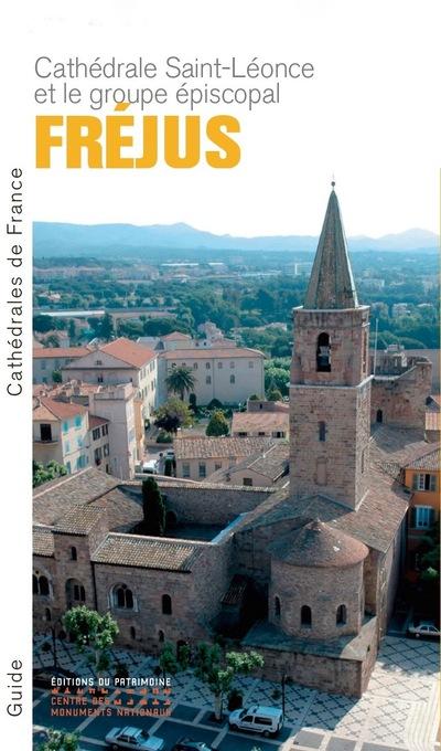 FREJUS - LA CATHEDRALE SAINT-LEONCE ET LE GROUPE EPISCOPAL