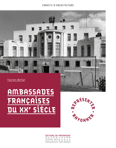AMBASSADES FRANCAISES DU XXE SIECLE - NOUVELLE EDITION
