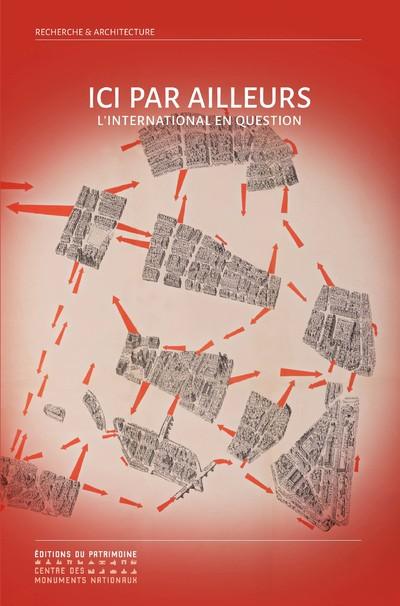 ICI PAR AILLEURS. L'INTERNATIONALE EN QUESTION