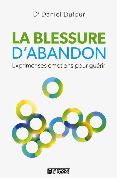 LA BLESSURE D'ABANDON - EXPRIMER SES EMOTIONS POURGUERIR