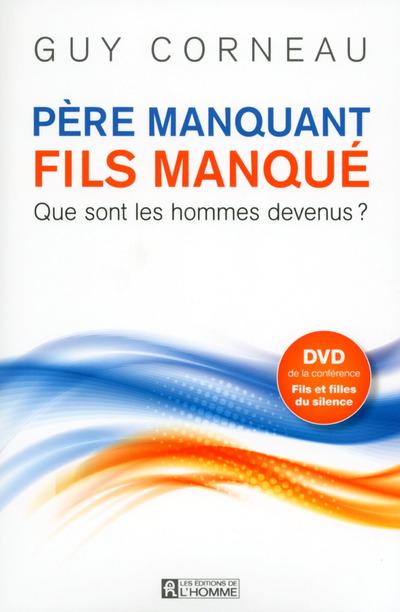 PERE MANQUANT, FILS MANQUE + DVD INCLUS
