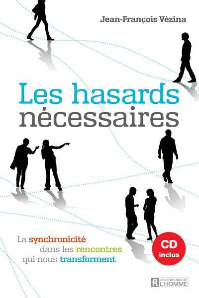 LES HASARDS NECESSAIRES + CD DE LA CONFERENCE INCLUS
