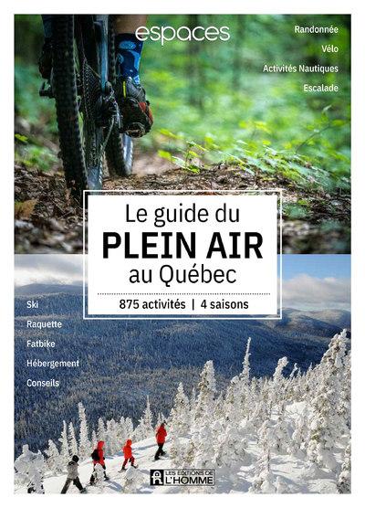 LE GUIDE PLEIN AIR AU QUEBEC - PLUS DE 800 EXPERIENCES, 4 SAISONS