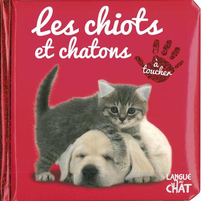 BEBE TOUCHE-A-TOUT LES CHIOTS ET CHATONS - TOME 5D