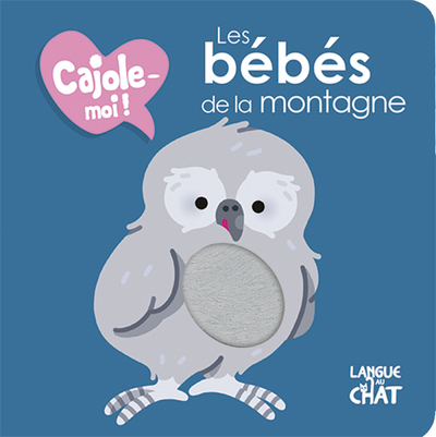 LES BEBES DE LA MONTAGNE CAJOLE-MOI !