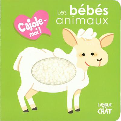 LES BEBES ANIMAUX CAJOLE-MOI ! (FENETRE RONDE) - TOME 1B