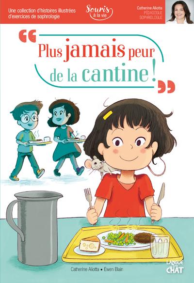 PLUS JAMAIS PEUR DE LA CANTINE !