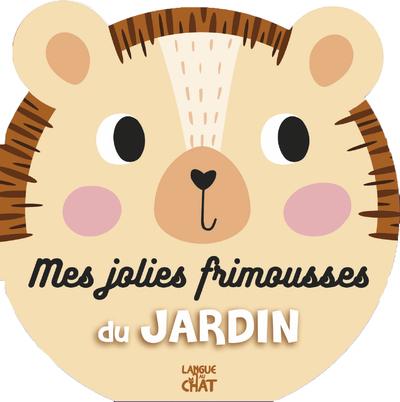 MES JOLIES FRIMOUSSES DU JARDIN