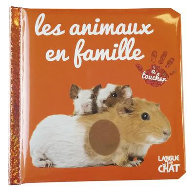 BEBE TOUCHE-A-TOUT LES ANIMAUX EN FAMILLE - TOME 34