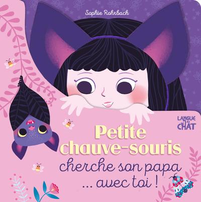 PETITE CHAUVE-SOURIS CHERCHE SON PAPA... AVEC TOI !