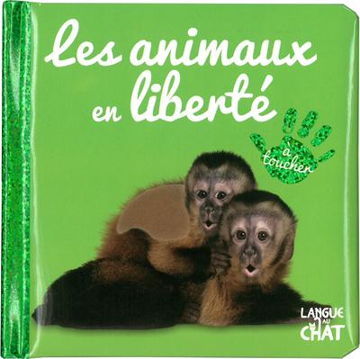 BEBE TOUCHE-A-TOUT - LES ANIMAUX EN LIBERTE - TOME44