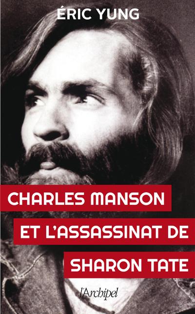CHARLES MANSON ET L'ASSASSINAT DE SHARON TATE