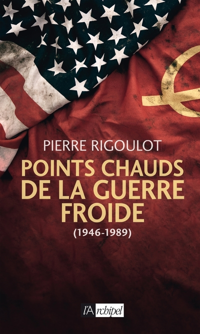 POINTS CHAUDS DE LA GUERRE FROIDE (1945-1980)