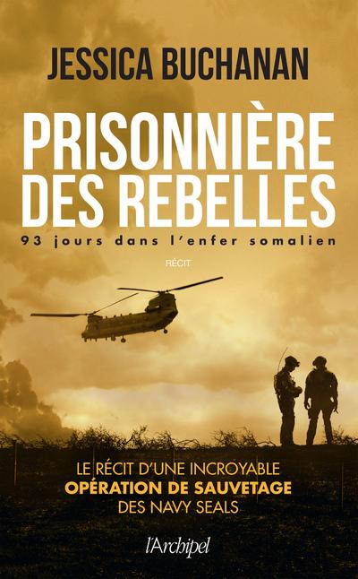 PRISONNIERE DES REBELLES - 93 JOURS DANS L'ENFER SOMALIEN