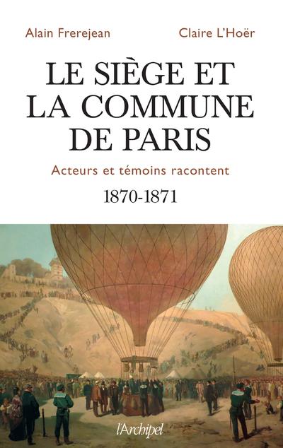 LE SIEGE ET LA COMMUNE DE PARIS