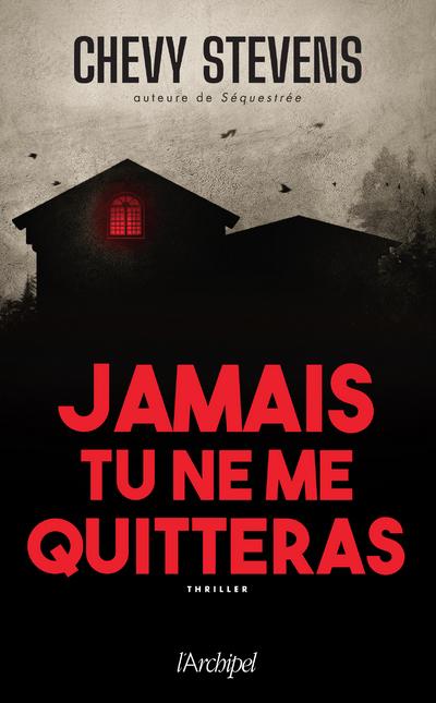 JAMAIS TU NE ME QUITTERAS