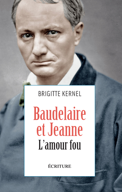 BAUDELAIRE ET JEANNE - L'AMOUR FOU