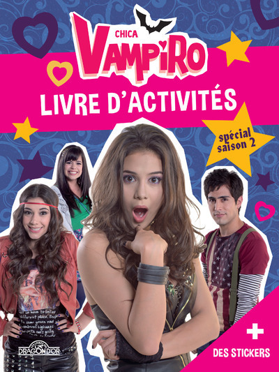 CHICA VAMPIRO - LIVRE D'ACTIVITES SPECIAL SAISON 2