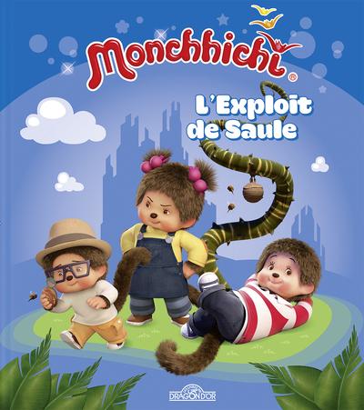 MONCHHICHI - L'EXPLOIT DE SAULE
