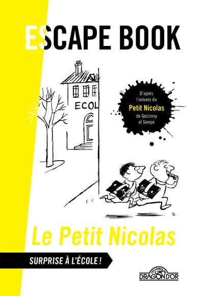 ESCAPE BOOK - PETIT NICOLAS - SURPRISE A L'ECOLE !