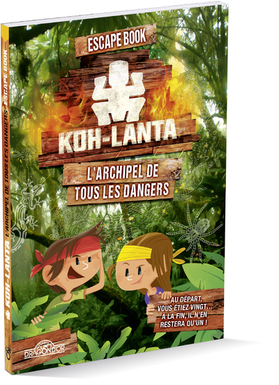 KOH-LANTA - ESCAPE BOOK - L'ARCHIPEL DE TOUS LES DANGERS - LIVRE-JEU AVEC ENIGMES - DES 8 ANS