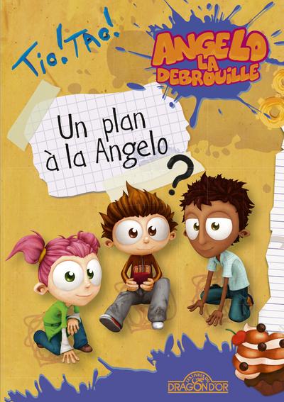 ANGELO LA DEBROUILLE - UN PLAN A LA ANGELO